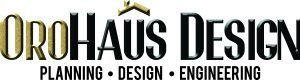 OROHAUS DESIGN structural civil engineer who's designs architectural and structural plans.